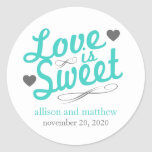 Love Is Sweet Old Fashioined Labels (Teal / Grey) Round Sticker