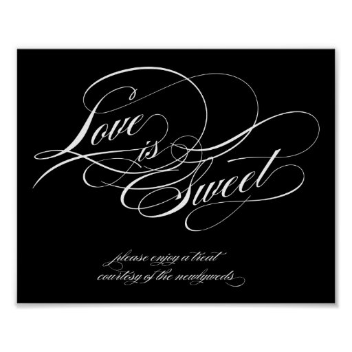 Love is Sweet Sign Posters