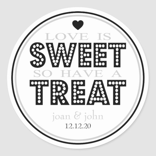Love Is Sweet So Have A Treat (Black