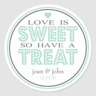 Love Is Sweet So Have A Treat (Green / Gray) Classic Round Sticker