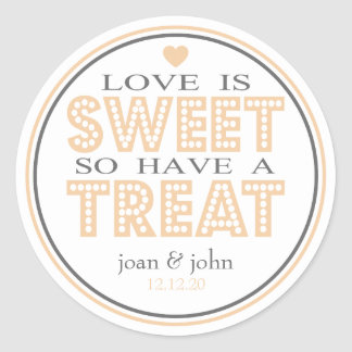Love Is Sweet So Have A Treat (Orange / Gray) Classic Round Sticker