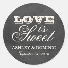 Love is Sweet Wedding Sticker | Vintage Chalkboard at Zazzle