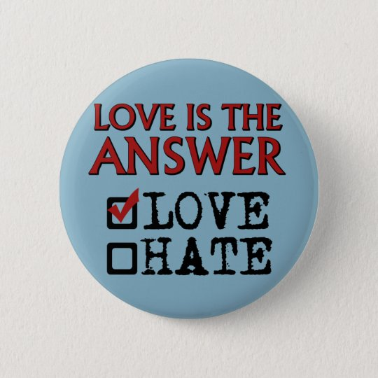 Love is the Answer. 6 Cm Round Badge