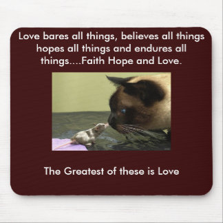 Love is The greatest of these. Mouse Pad