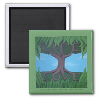 Love is the Root of Life Magnet
