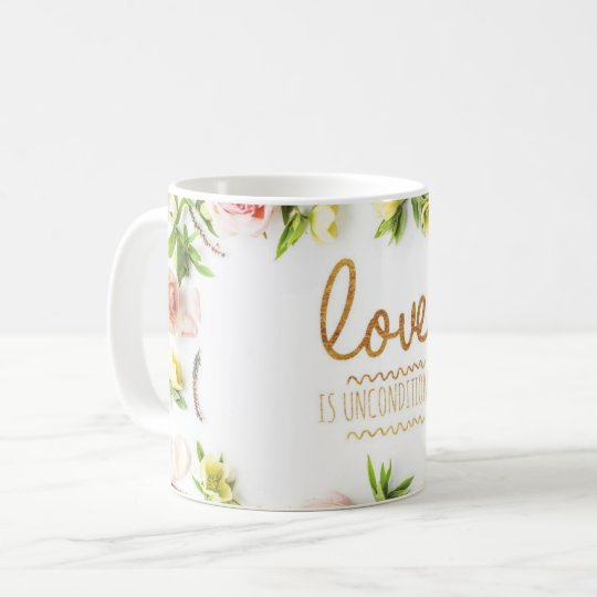 Love is Unconditional, pink roses Coffee Mug