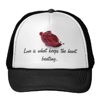 Love is what keeps the heart beating cap