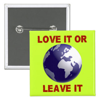 Love It Or Leave It 15 Cm Square Badge