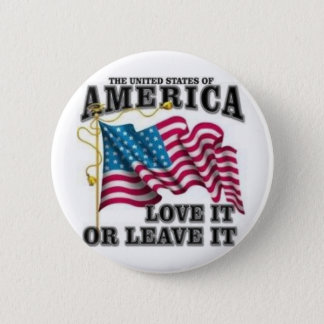 Love it or leave it 6 cm round badge