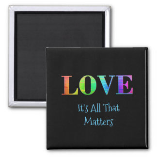 Love, Its all that Matters, LGBT Rainbow Magnet