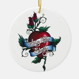 Love Kills Slowly Christmas Tree Ornaments