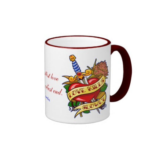Love Kills Slowly Coffee Mugs