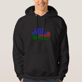 lOVE KINDNESS WALK HUMBLY Micah 6:8 Hoody