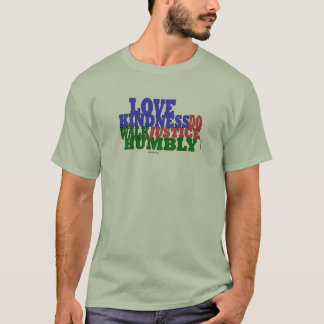 lOVE KINDNESS WALK HUMBLY Micah 6:8 T-Shirt
