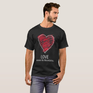 Love Knows No Boundaries. (Black) T-Shirt