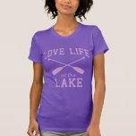 Love Life at the Lake Tee Shirt