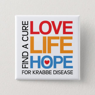 Love Life Hope - cure krabbe disease 15 Cm Square Badge