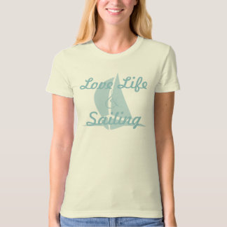 Love Life & Sailing T-Shirt