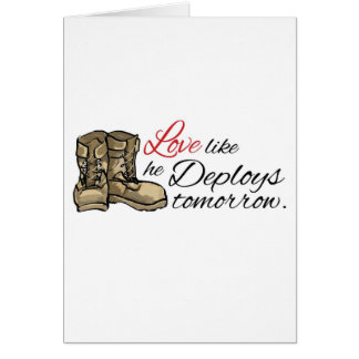 Love like he Deploys tomorrow. Greeting Cards