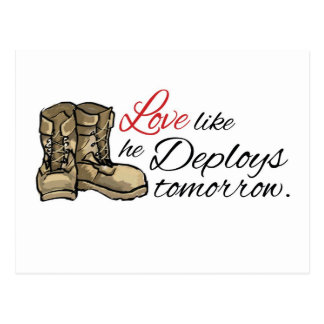 Love like he Deploys tomorrow. Post Cards