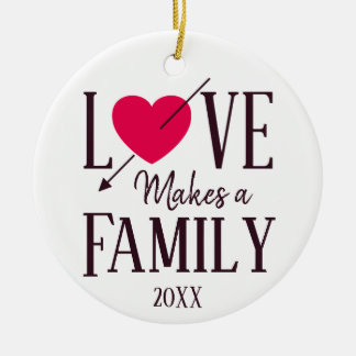 Love Makes a Family - Foster Care Adoption Christmas Ornament