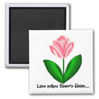 Love makes flowers bloom refrigerator magnet