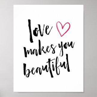 Love Makes You Beautiful Art Print