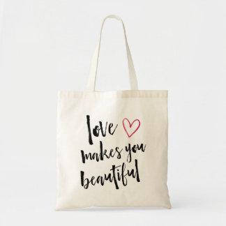 Love Makes You Beautiful Tote Bag