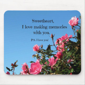 Love making memories with you mousepads