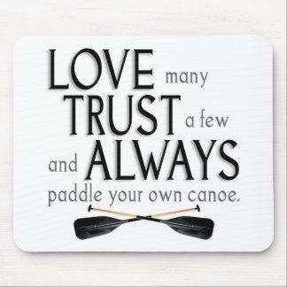 Love Many, Trust a Few Mouse Mat