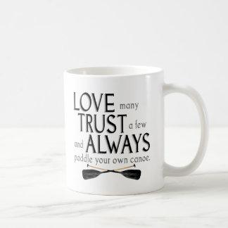 Love Many, Trust a Few Mugs