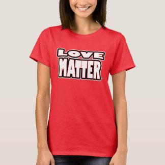 Love Matter, White Bold-Statement T-Shirts