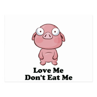 Love Me Don t Eat Me Pig Design Post Cards