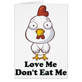 Love Me Don't Eat Me Hen Design Greeting Card
