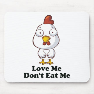 Love Me Don't Eat Me Hen Design Mouse Pad