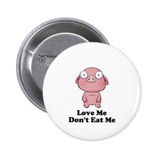 Love Me Don't Eat Me Pig Design 6 Cm Round Badge