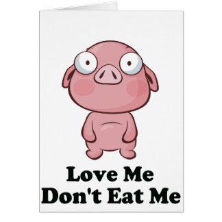 Love Me Don't Eat Me Pig Design Card