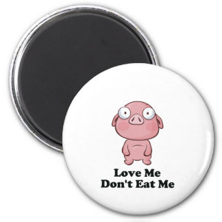 Love Me Don't Eat Me Pig Design 6 Cm Round Magnet