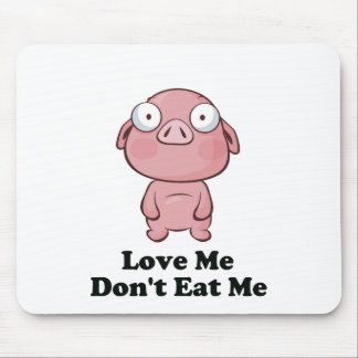 Love Me Don't Eat Me Pig Design Mouse Pad