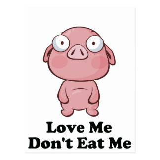 Love Me Don't Eat Me Pig Design Postcard