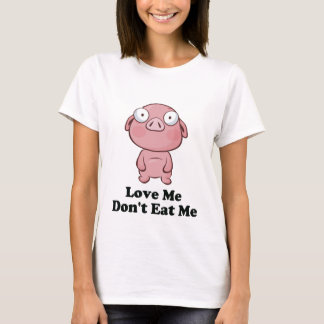 Love Me Don't Eat Me Pig Design T-Shirt