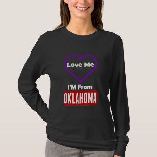 Love Me, I'M From Oklahoma T-Shirt