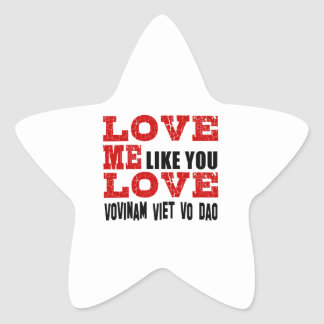 Love Me Like You Love Vovinam Viet vo Dao Star Sticker