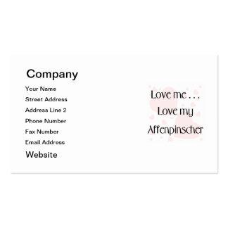 Love Me...Love My Affenpinscher Business Cards