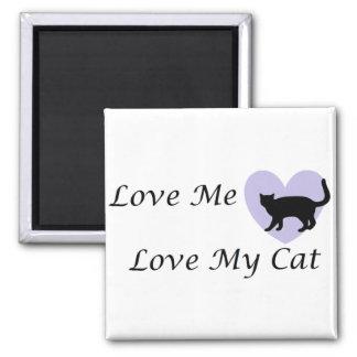 Love Me Love my Cat Square Magnet
