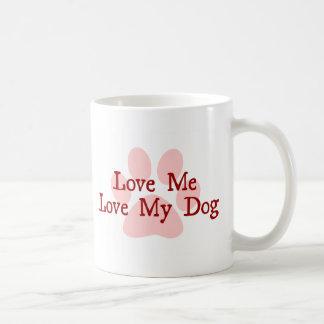 Love Me Love My Dog Basic White Mug