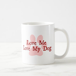 Love Me Love My Dog Coffee Mug