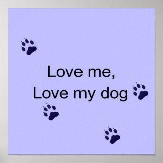 Love Me Love My Dog Print