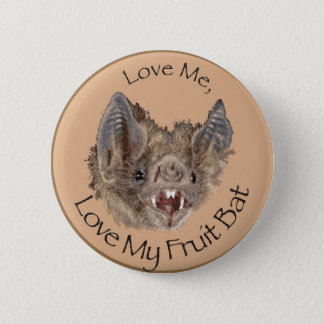 love Me, love my fruit bat 6 Cm Round Badge