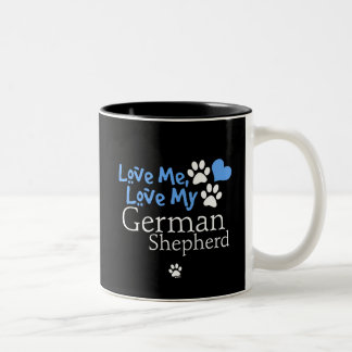 Love Me, Love My German Shepherd Mugs